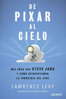 de pixar al cielo: mis años con steve jobs y como reinventamos la industria del cine-lawrence levy-9788423429059