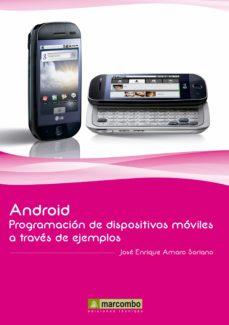 android: programación de dispositivos móviles a través de ejemplos (ebook)-jose enrique amaro soriano-9788426718259