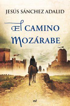 el camino mozárabe (ebook)-jesus sanchez adalid-9788427039759