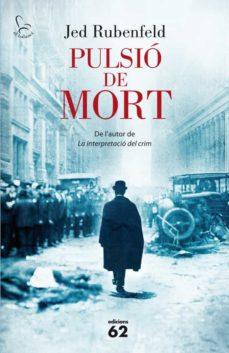 Descarga gratuita de libros en formato pdf gratis. PULSIO DE MORT 9788429769159 en español de JED RUBENFELD CHM PDF