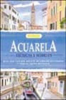 Debatecd.mx Acuarela: Tecnicas Y Modelos (Guia Practica Que Incluye Un Libro De Actividades Y Todo El Equipo Necesario) Image
