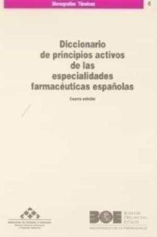 Descarga gratuita de libros de audio en zip DICCIONARIO DE PRINCIPIOS ACTIVOS DE LAS ESPECIALIDADES FARMACEUT ICAS ESPAÑOLAS (4ª ED.) RTF de  9788434011359 (Literatura española)