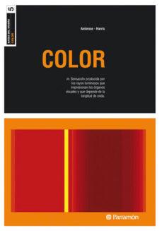 color: bases del diseño. sensacion producida por los rayos lumino sos que impresiona los organos visuales-harris ambrose-9788434228559