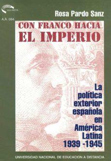 Srazceskychbohemu.cz Con Franco Hacia El Imperio: La Politica Española En America Lati Na, 1939-1945 Image