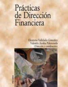 practicas de direccion financiera-eleuterio vallelado gonzalez-valentin azofra palenzuela-9788436816259