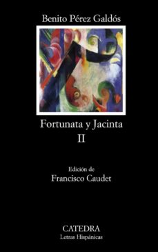 fortunata y jacinta ii: dos historias de casadas-francisco caudet-benito perez galdos-9788437627359