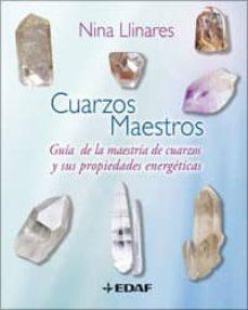 cuarzos maestros: guia de la maestria de cuarzos sus propiedades energeticas-nina llinares-9788441421059