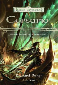 Libro electrónico descargable gratis para kindle CORSARIO: ESPADAS DEL MAR DE LA LUNA Nº2 de RICHARD BAKER (Spanish Edition) 9788448038359