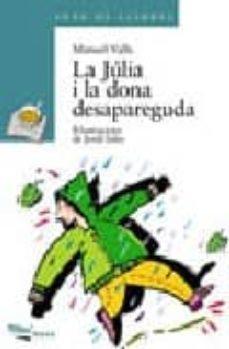 Descargar LA JULIA I LA DONA DESAPAREGUDA gratis pdf - leer online