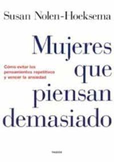 Eldeportedealbacete.es Mujeres Que Piensan Demasiado: Como Evitar Los Pensamientos Repet Itivos Y Vencer La Ansiedad Image