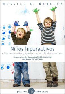 Cronouno.es Niños Hiperactivos: Como Comprender Y Atender Sus Necesidades Esp Eciales Image