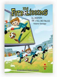 Bressoamisuradi.it El Misteri De L Ull De Falco (Els Futbolissims) Image