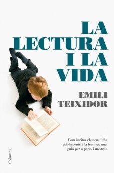 la lectura i la vida-emili teixidor-9788466408059