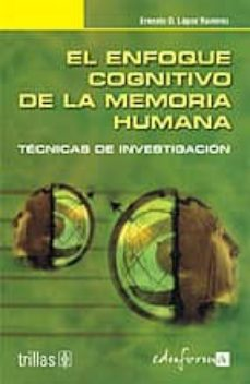 Permacultivo.es El Enfoque Cognitivo De La Memoria Humana: Tecnicas De Investigac Ion Image