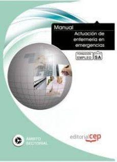 Descarga de libro completo gratis MANUAL ACTUACION DE ENFERMERIA EN EMERGENCIAS. FORMACION PARA EL EMPLEO