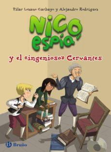 """nico, espia, y el """"ingenioso"""" cervantes-pilar lozano carbayo-9788469603659"""