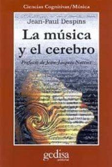 Descargar libros gratis en formato pdf LA MUSICA Y EL CEREBRO DJVU FB2 PDF