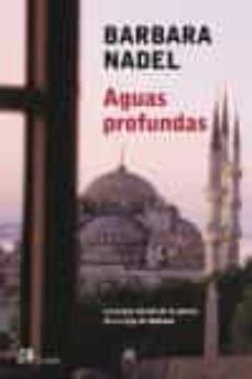 Fuente en línea de descarga gratuita de libros electrónicos. AGUAS PROFUNDAS  9788476696859 de BARBARA NADEL (Literatura española)