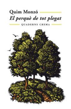 Descargar libros en pdf gratis en linea EL PERQUE DE TOT PLEGAT de QUIM MONZO (Spanish Edition) PDF MOBI