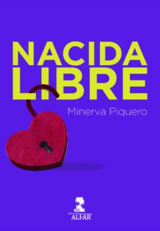 Descargas de libros de amazon NACIDA LIBRE (Literatura española) 9788478988259 de MINERVA PIQUERO ePub
