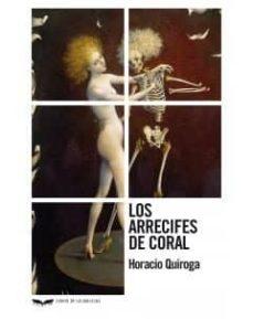 Ebooks descargar libros gratis LOS ARRECIFES DE CORAL de HORACIO QUIROGA PDB MOBI in Spanish 9788483446959