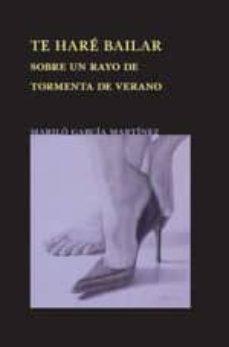 TE HARE BAILAR SOBRE UN RAYO DE TORMENTA DE VERANO - MARILO GARCIA MARTINEZ | Adahalicante.org