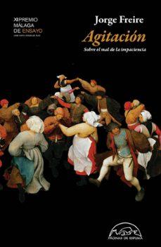agitación. xi premio malaga de ensayo-jorge freire-9788483932759