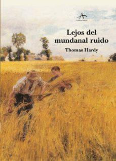 Descarga gratuita de libros electrónicos para asp net. LEJOS DEL MUNDANAL RUIDO en español de THOMAS HARDY LEAHEY FB2 PDB iBook