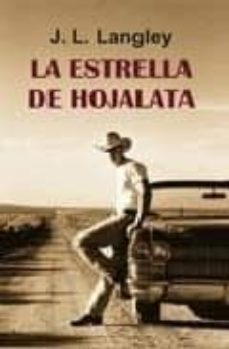 Ebooks txt descargar gratis LA ESTRELLA DE HOJALATA de J.L. LANGLEY 9788488052759 (Spanish Edition)