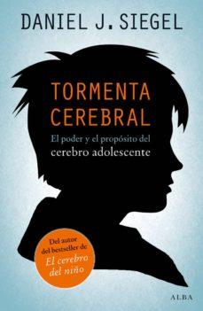 Descargar TORMENTA CEREBRAL: EL PODER Y EL PROPOSITO DEL CEREBRO ADOLESCENT E gratis pdf - leer online