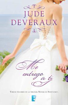 me entrego a ti (trilogía novias de nantucket 3) (ebook)-jude deveraux-9788490693759