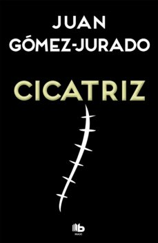 Ebooks para joomla descarga gratuita CICATRIZ 9788490704059 de JUAN GOMEZ-JURADO