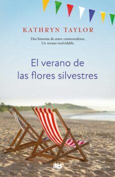 Libros electrónicos descarga gratuita pdf. EL VERANO DE LAS FLORES SILVESTRES 9788490709559