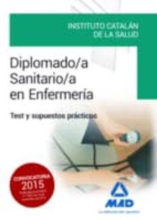 diplomado/a sanitario/a en enfermería del instituto catalán de la salud. test y supuestos prácticos-9788490936559