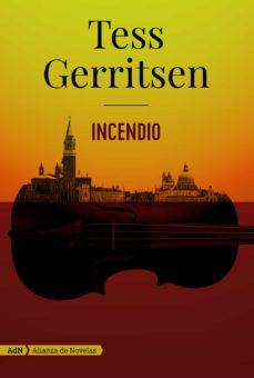 Descargas gratuitas e libro INCENDIO ePub iBook de TESS GERRITSEN 9788491048459 en español