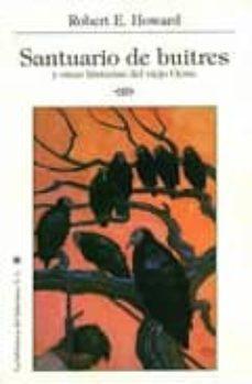 Descargas de libros electrónicos gratis para ipad SANTUARIO DE BUITRES: Y OTRAS HISTORIAS DEL VIEJO OESTE de ROBERT E. HOWARD (Spanish Edition) PDB ePub PDF