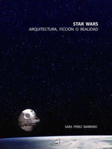 star wars: arquitectura, ficcion o realidad-sara perez barreiro-9788492987559