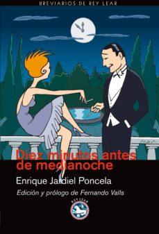 Descargas de libros electrónicos gratis para kindle fire DIEZ MINUTOS ANTES DE LA MEDIANOCHE PDB MOBI de ENRIQUE JARDIEL PONCELA 9788493979959 (Literatura española)