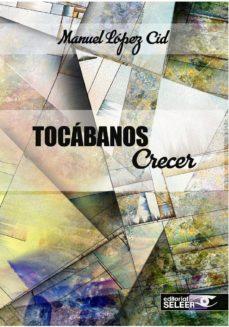 Ebook descargar gratis cz TOCABANOS CRECER (GALLEGO) de MANUEL LOPEZ 9788494593659 (Literatura española)