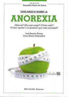 Inmaswan.es Guia Basica Sobre La Anorexia ¿Que Es? ¿Por Que Surge? ¿Como Salir? ¿Como Ayudar A La Persona Que Sufre Anorexia? Image