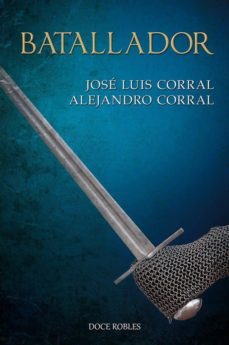 Descargas de audiolibros gratuitas para kindle fire BATALLADOR 9788494755859 de JOSE LUIS CORRAL, ALEJANDRO CORRAL ePub (Spanish Edition)