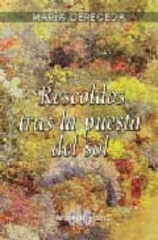 RESCOLDOS TRAS LA PUESTA DEL SOL - MARIA CERECEDA | Triangledh.org
