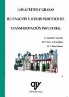 Descargar LOS ACEITES Y GRASAS. REFINACION Y OTROS PROCESOS DE TRANSFORMACI ON INDUSTRIAL gratis pdf - leer online