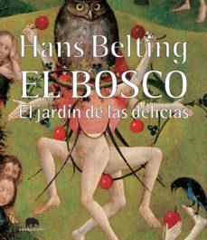 Descargar EL BOSCO: EL JARDIN DE LAS DELICIAS gratis pdf - leer online
