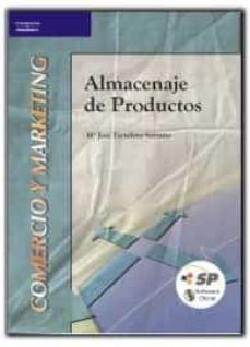 almacenaje de productos (comercio y marketing: comercio internaci onal gestion de transporte)-maria jose escudero serrano-9788497323659