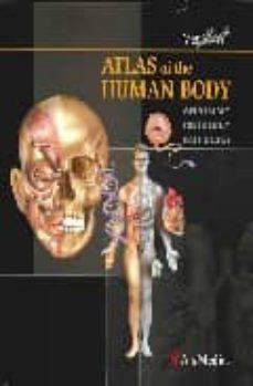 Descarga de libros en formato pdf gratis. ATLAS OF THE HUMAN BODY. ANATOMY, HISTOLOGY, PATHOLOGY