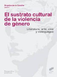el sustrato cultural de la violencia de género (ebook)-angeles de la concha-9788499585918