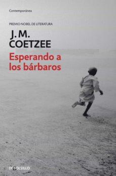 Libro de audio descarga gratuita ESPERANDO A LOS BARBAROS (PREMIO NOBEL DE LITERATURA) 9788497593359 de J.M. COETZEE en español FB2 PDB