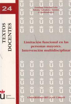 Ebook para wcf descarga gratuita LIMITACION FUNCIONAL EN LAS PERSONAS MAYORES. INTERVENCION MULTID ISPLINAR 9788497725859