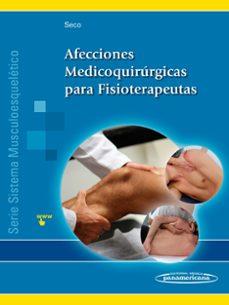 Los mejores foros de libros electrónicos descargar libros electrónicos AFECCIONES MEDICOQUIRÚRGICAS PARA FISIOTERAPEUTAS de JESUS SECO CALVO  (Literatura española)